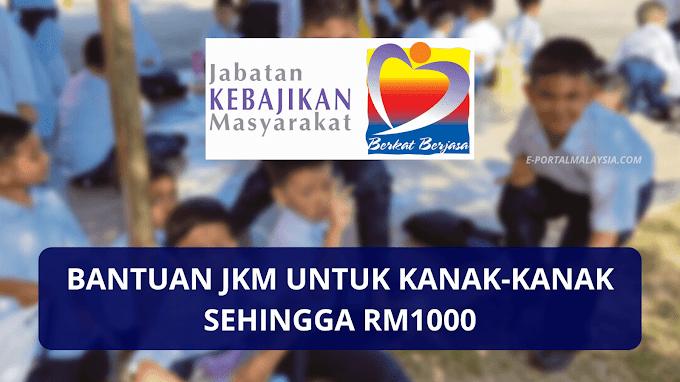 Bantuan JKM Kanak-Kanak Sehingga RM1000