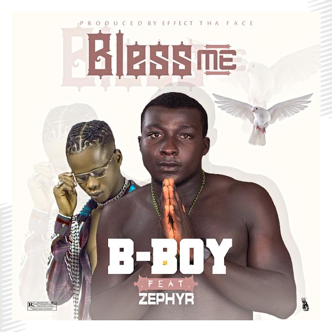 [Music] B - boy Ft Zephyr - Bless me.mp3