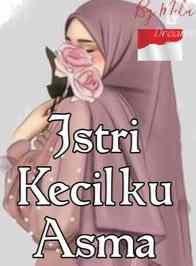 Novel Istri Kecilku Asma Karya nurimella81 Full Episode