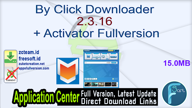 By Click Downloader 2.3.16 + Activator Fullversion
