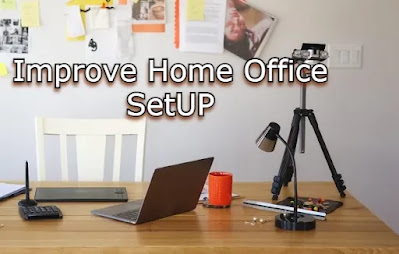 Improve your home office setup