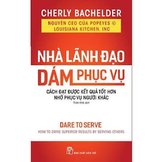 Sách-Nhà Lãnh Đạo Dám Phục Vụ ebook PDF EPUB AWZ3 PRC MOBI