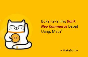 Buka Rekening Bank Neo Commerce Dapat Uang, Mau?
