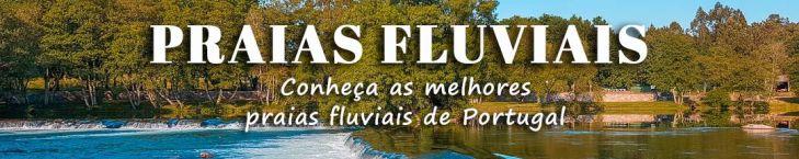 Praias Fluviais de Portugal para relax