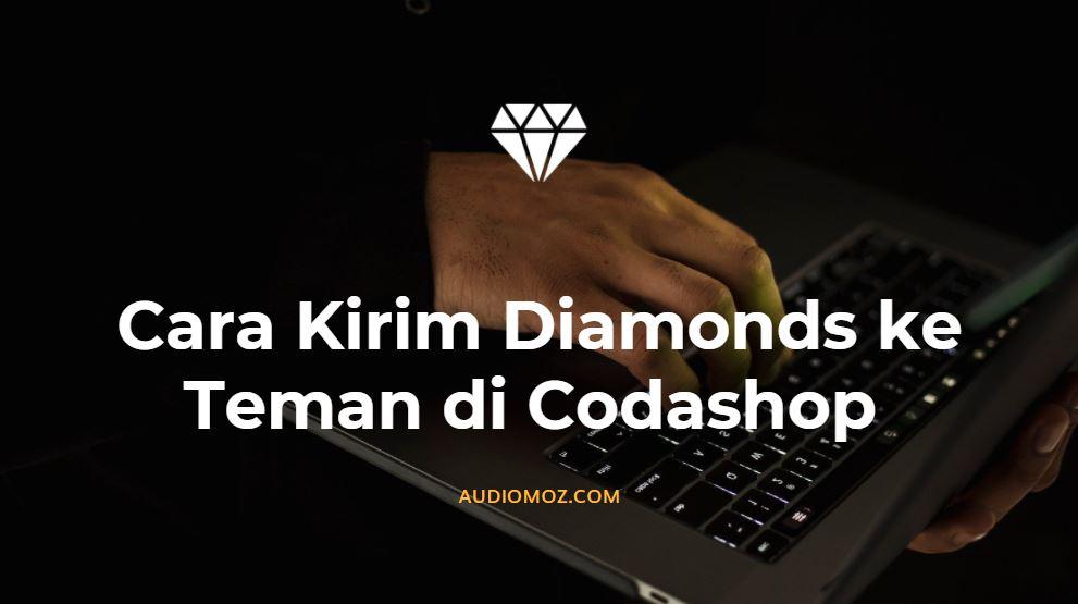 kirim diamonds ke teman di codashop