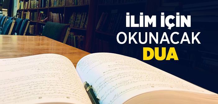 İlim İçin Okunacak Dua