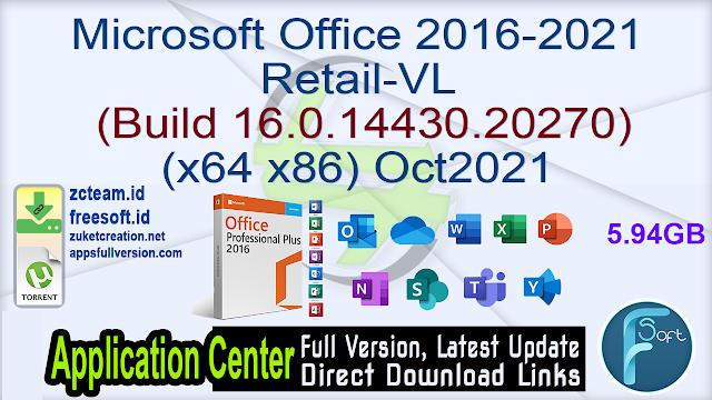 Microsoft Office 2016-2021 Retail-VL (Build 16.0.14430.20270) (x64 x86) Oct2021