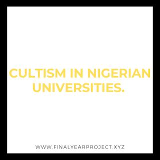 CULTISM IN NIGERIAN UNIVERSITIES.