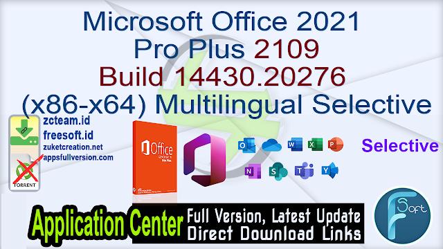 Microsoft Office 2021 Pro Plus 2109 Build 14430.20276 (x86-x64) Multilingual Selective