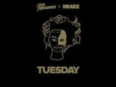 Music: Tuesday - Ilovemakonnen Ft Drake (throwback songs)