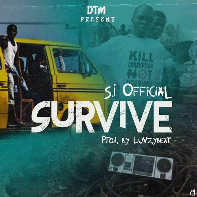 Music: S.I Official - Survive