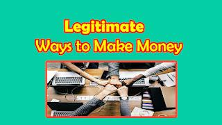 Legitimate ways to make Money