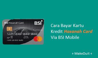 Cara Bayar Hasanah Card Via BSI Mobile + Biaya