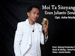 Lirik Lagu Toraja Moi Ta Sitoyangan - Evan Julianto Sonda [Cipt. Ashe Hymne]