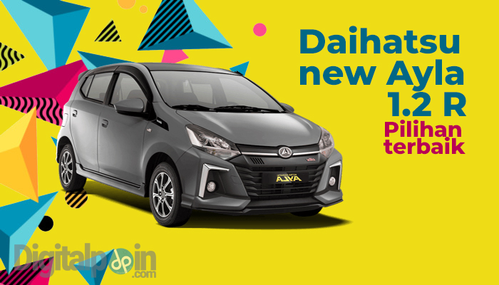 Daihatsu New Ayla 1.2 R MT 1200 cc 2021 Pilihan Mobil Terbaik