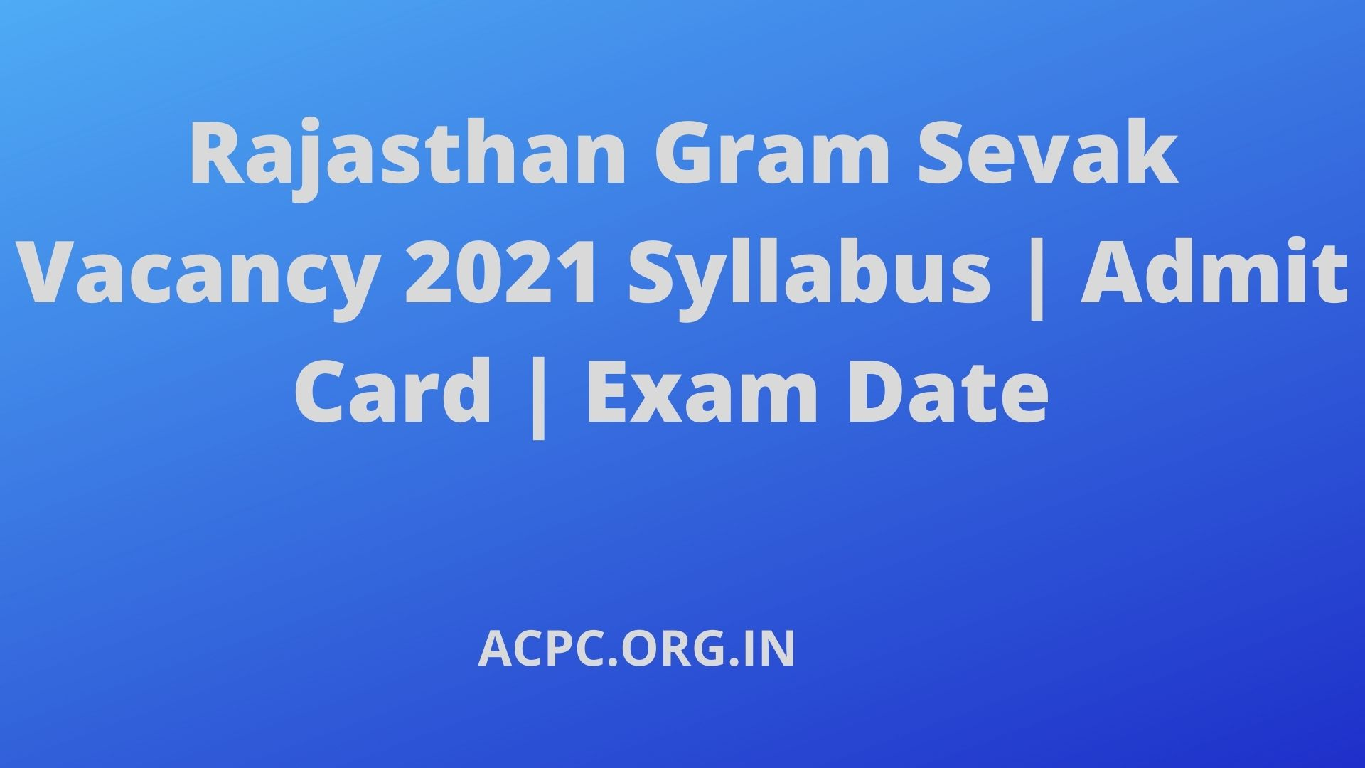 Rajasthan Gram Sevak Vacancy 2021 Syllabus | Admit Card | Exam Date
