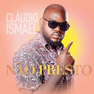 Claudio Ismael - Não Presto [Exclusivo 2021] (Download MP3)