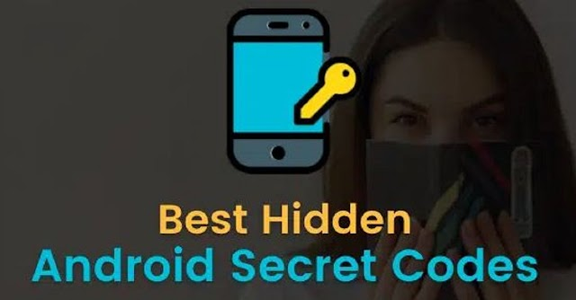 Best Hidden Android Secret Codes in 2021 For Mobile