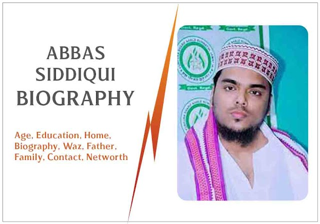 Abbas Siddiqui Wife, Age, Education, Home, Biography, Waz, Father, Family, Contact, Networth
