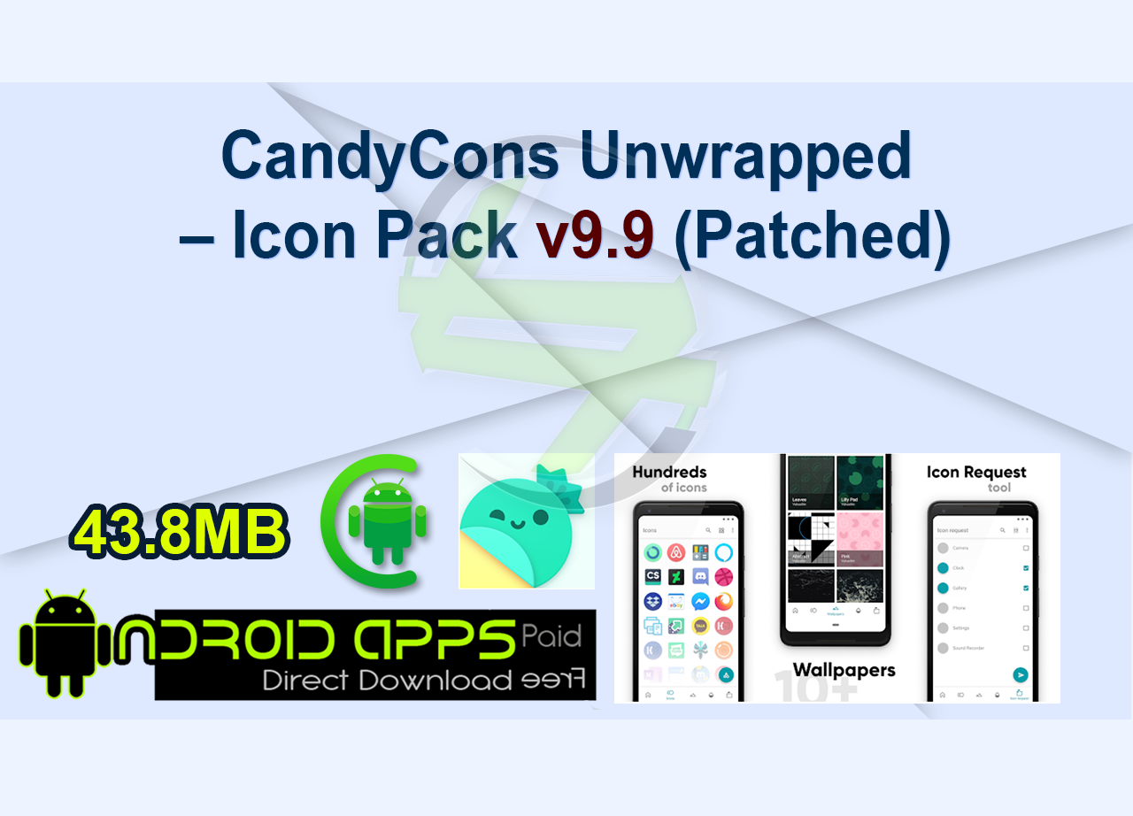 CandyCons Unwrapped – Icon Pack v9.9 (Patched)