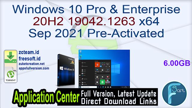 Windows 10 Pro & Enterprise 20H2 19042.1263 x64 Sep 2021 Pre-Activated