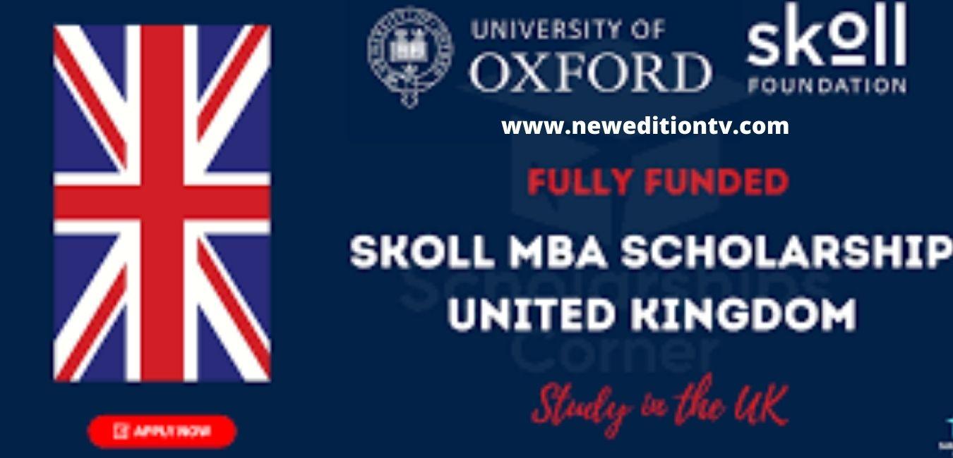 https://www.neweditiontv.com/2021/10/skoll-mba-scholarship-2022-in-uk-fully.html