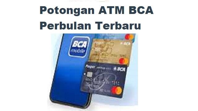 Potongan ATM BCA Per bulan