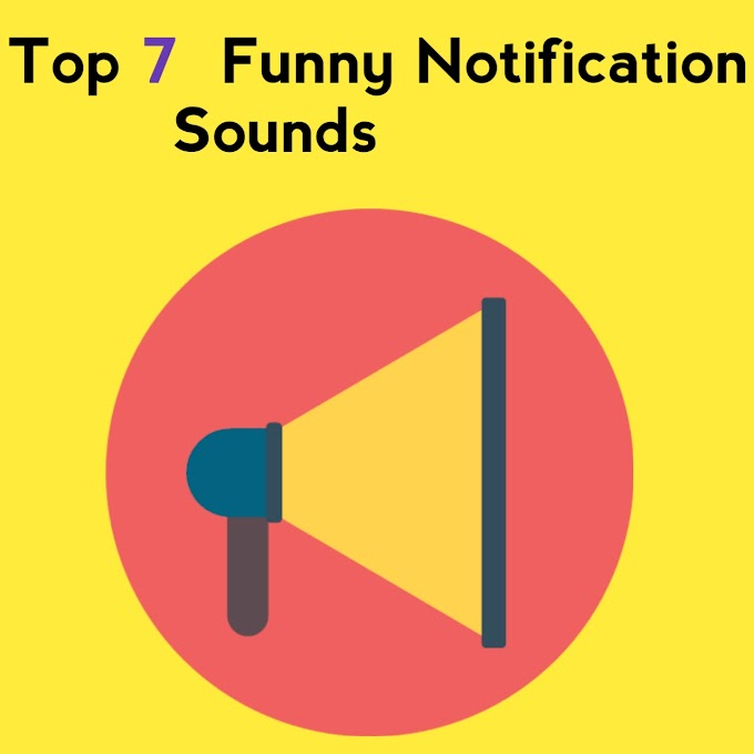 Top 7 Funny Notification Sounds 2021 | Funny Notification Sounds Download
