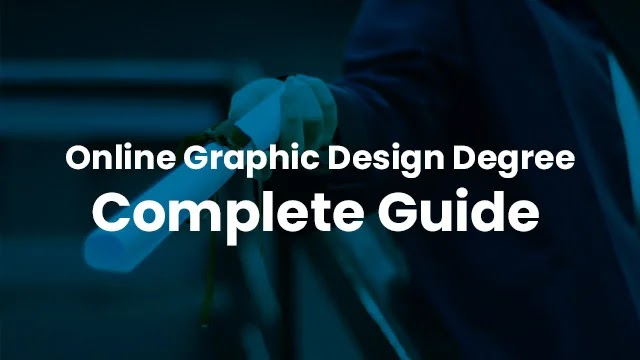 Online Graphic Design Degree: A Complete Guide