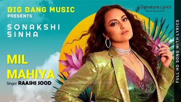 Mil Mahiya Lyrics - Raashi Sood | Sonakshi Sinha | Latest Party Song