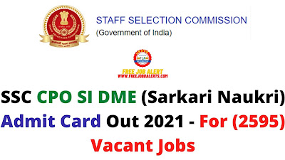 Sarkari Exam: SSC CPO SI DME (Sarkari Naukri) Admit Card Out 2021 - For (2595) Vacant Jobs