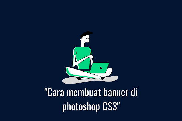 Cara membuat banner di photoshop CS3