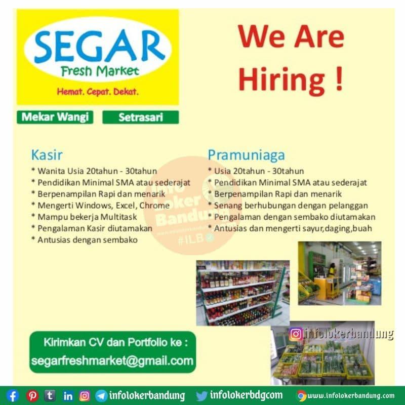 Lowongan Kerja Kasir & Pramuniaga Segar Fresh Market Bandung Oktober 2021