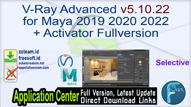 V-Ray Advanced v5.10.22 for Maya 2019 2020 2022 + Activator Fullversion