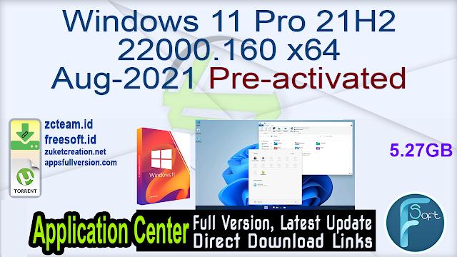 Windows 11 Pro 21H2 22000.160 x64 Aug-2021 Pre-activated