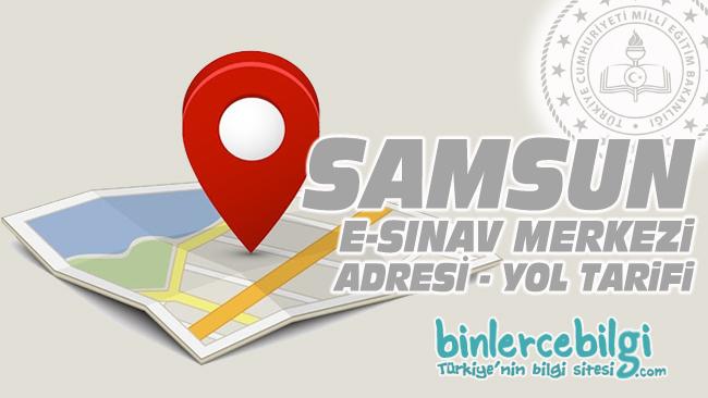 Samsun e-sınav merkezi adresi, Samsun ehliyet sınav merkezi nerede? Samsun e sınav merkezine nasıl gidilir?