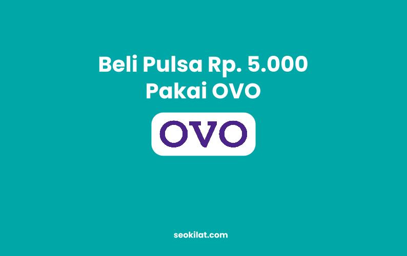 Beli Pulsa 5000 Pakai OVO