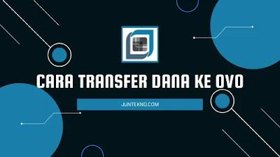 cara transfer ovo ke dana, cara transfer dana ke ovo, transfer ovo ke dana