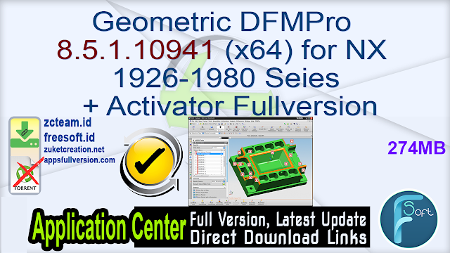 Geometric DFMPro 8.5.1.10941 (x64) for NX 1926-1980 Seies + Activator Fullversion