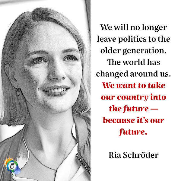 We will no longer leave politics to the older generation. The world has changed around us. We want to take our country into the future — because it's our future. — Ria Schröder, lawmaker for the Free Democrats from Hamburg