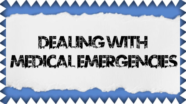 Dealing with Medical Emergencies