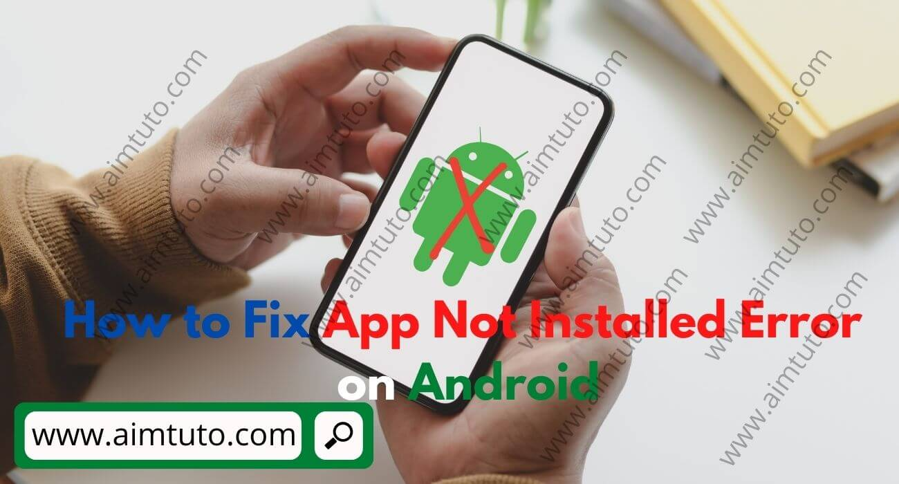 how to fix app not installed error on android