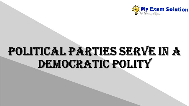 Political parties serve in a democratic polity