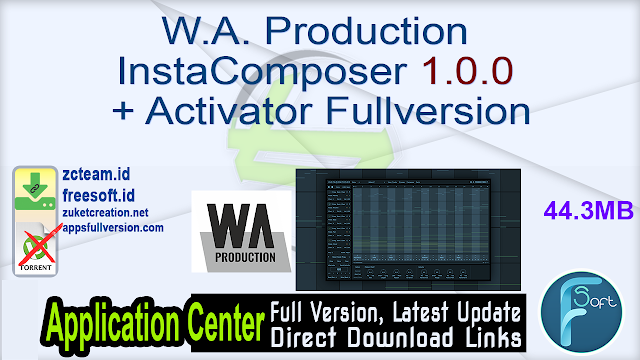 W.A. Production InstaComposer 1.0.0 + Activator Fullversion