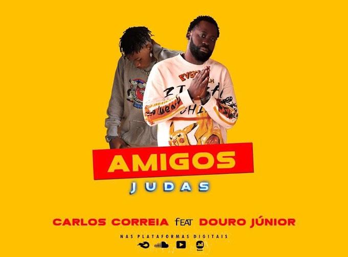 Carlos Correia Feat. Douro Júnior - Amigos Judas (R&B) [Download]