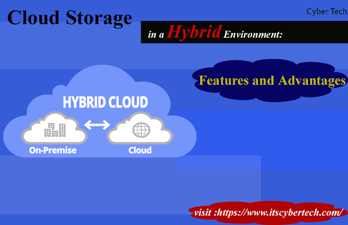 Cloud Storage in a Hybrid Environment: Features and Advantages