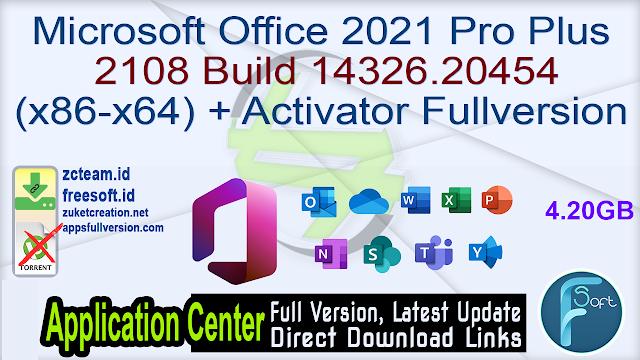Microsoft Office 2021 Pro Plus 2108 Build 14326.20454 (x86-x64) + Activator Fullversion