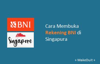 Cara Membuka Rekening BNI di Singapura + Persyaratan