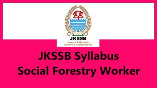 JKSSB Syllabus, Exam Pattern for Social Forestry Worker in Forest Department J&K