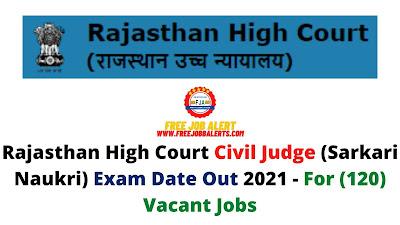 Sarkari Exam: Rajasthan High Court Civil Judge (Sarkari Naukri) Exam Date Out 2021 - For (120) Vacant Jobs